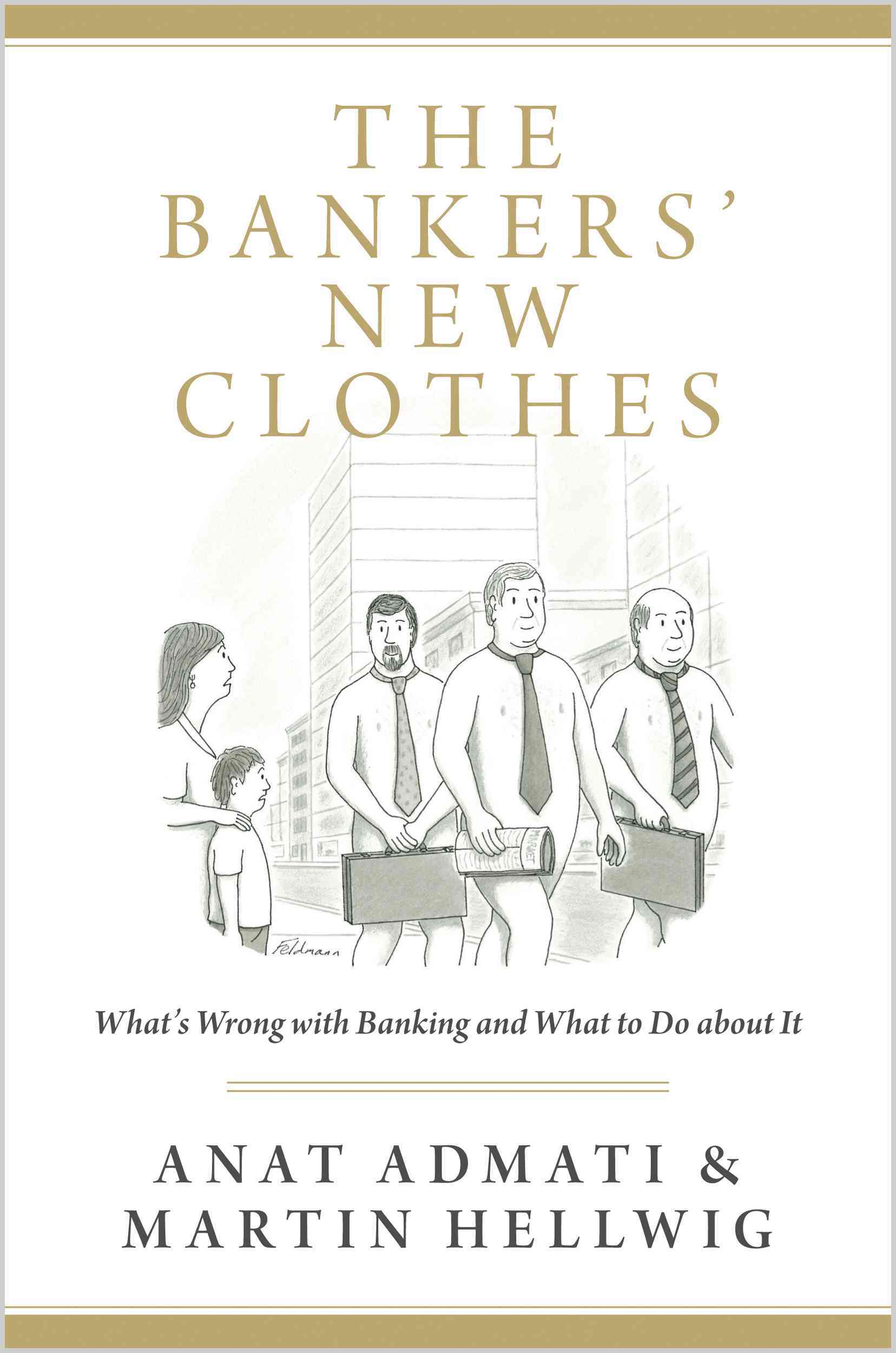 The Bankers' New Clothes By Admati, Anat/ Hellwig, Martin