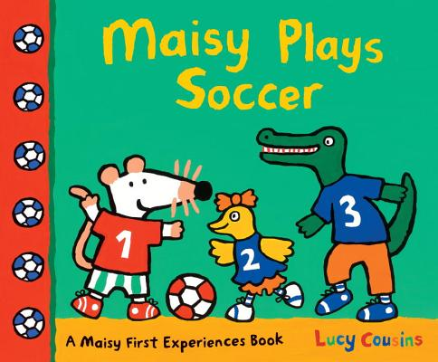 Maisy Plays Soccer By Cousins, Lucy/ Cousins, Lucy (ILT)